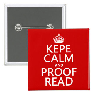 Keep Calm and Proofread (kepe) (in any color) 15 Cm Square Badge