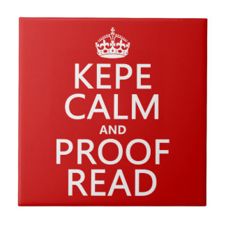 Keep Calm and Proofread kepe in any color Tiles