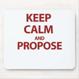 Keep Calm and Propose Mousepads