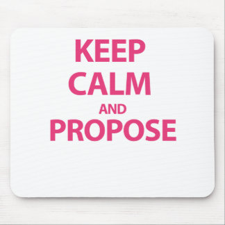 Keep Calm and Propose Mouse Pads
