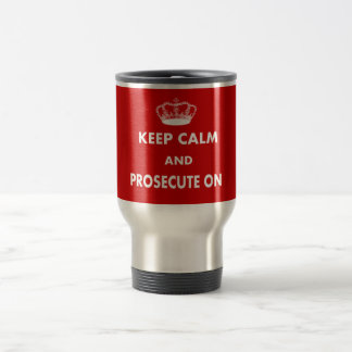 Keep Calm and Prosecute On Gifts Mugs