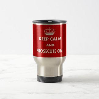 Keep Calm and Prosecute On Gifts Travel Mug