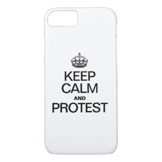 KEEP CALM AND PROTEST iPhone 7 CASE