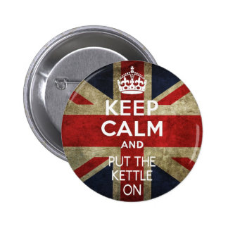 KEEP CALM AND PUT THE KETTLE ON 6 CM ROUND BADGE