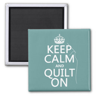 Keep Calm and Quilt On - available in all colours Magnet