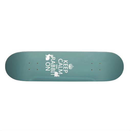 Keep Calm and Rabbit On - all colors Skate Board Decks