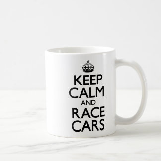 Keep Calm and Race Cars Classic White Coffee Mug