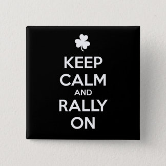 KEEP CALM and RALLY ON - Irish Dance 15 Cm Square Badge