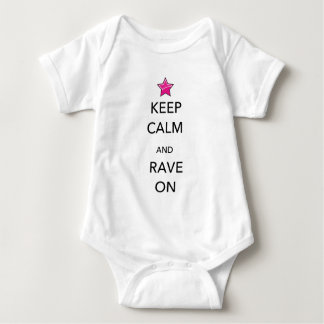 Keep Calm and Rave ON Baby Bodysuit