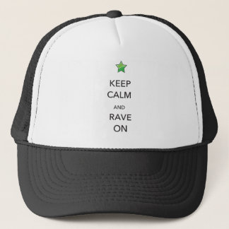 Keep Calm and Rave On Trucker Hat