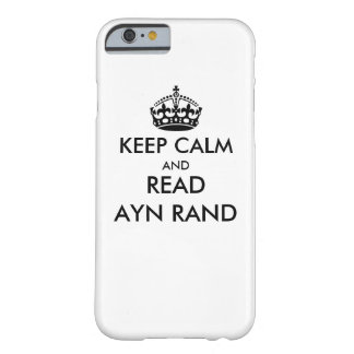 Keep Calm And Read Ayn Rand Barely There iPhone 6 Case
