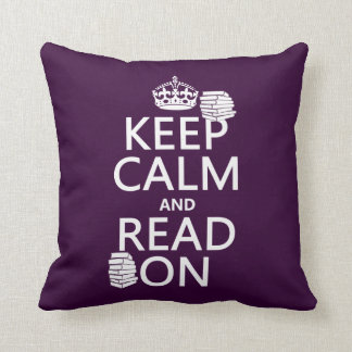 Keep Calm and Read On (in any color) Cushion