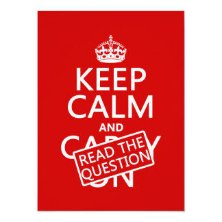 Keep Calm and Read The Question (all colors) 14 Cm X 19 Cm Invitation Card