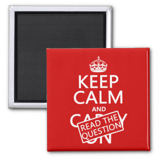 Keep Calm and Read The Question (all colors) Magnet