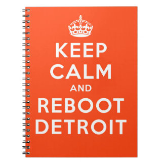 Keep Calm and Reboot Detroit Notebook