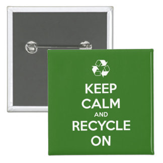 Keep Calm and Recycle On Green and White 15 Cm Square Badge