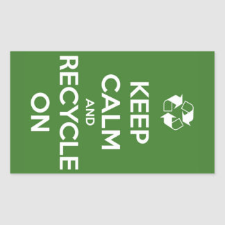 Keep Calm and Recycle On Green Stickers Rectangular Sticker