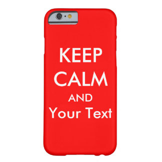 KEEP CALM AND - Red Custom iPhone 6 case Barely There iPhone 6 Case