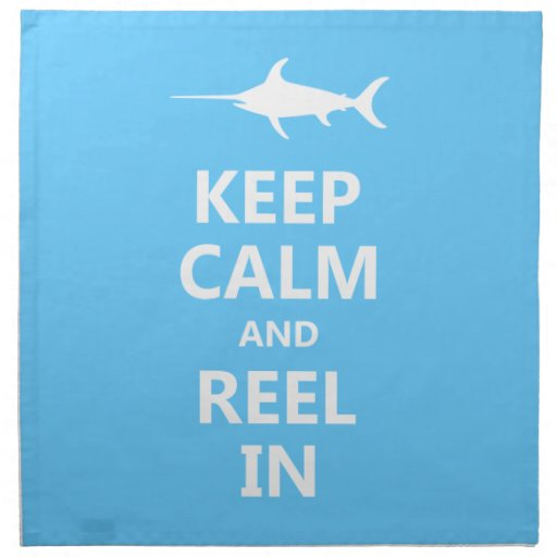 Keep Calm and Reel In Cloth Napkin