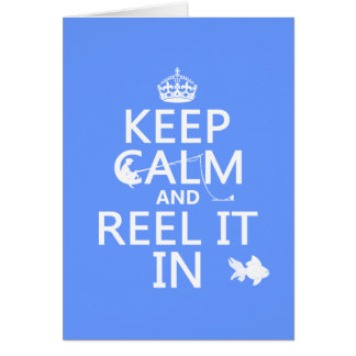 Keep Calm and Reel It In (custom colours) Card