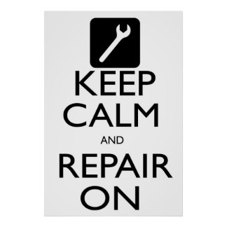 Keep Calm and Repair On Poster