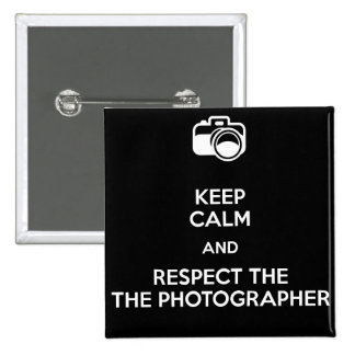 Keep calm and respect the photographer 15 cm square badge