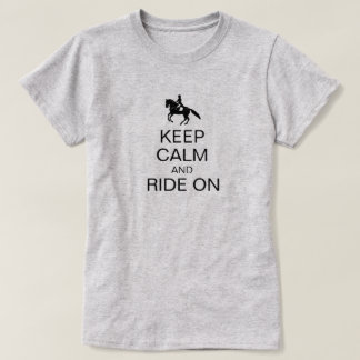 Keep Calm and Ride On Funny Equestrian T-Shirt