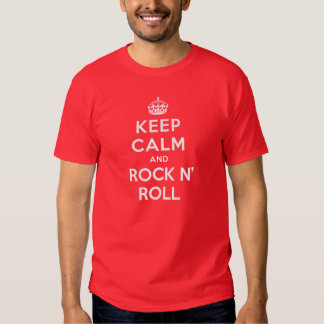 Keep Calm and Rock n' Roll T Shirts