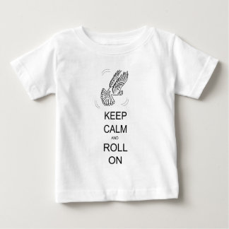 Keep Calm and Roll On Baby T-Shirt