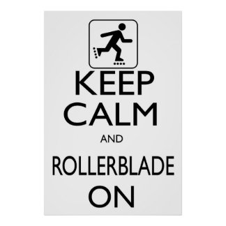 Keep Calm and Rollerblade On Poster