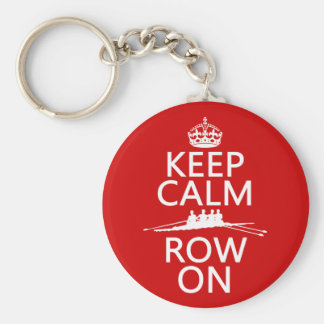 Keep Calm and Row On (choose any color) Key Ring