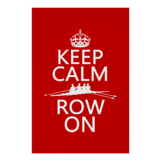 Keep Calm and Row On (choose any color) Poster