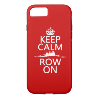 Keep Calm and Row On (choose any colour) iPhone 7 Case
