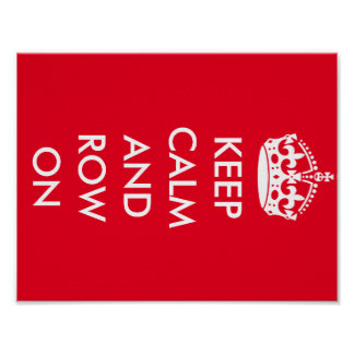 Keep Calm and Row On Poster