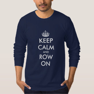 Keep calm and row on shirt for rower | Long sleeve
