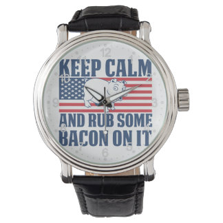 Keep calm and rub some bacon on it watch