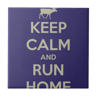 keep-calm-and-run-home-3.png ceramic tile