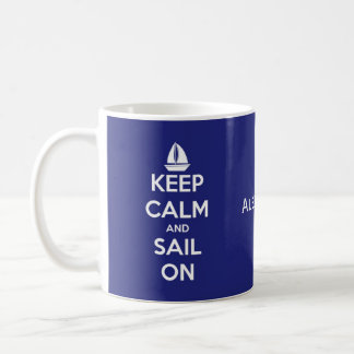 Keep Calm and Sail On Blue and White Personalized Coffee Mug