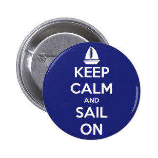 Keep Calm and Sail On Blue Pinback Button