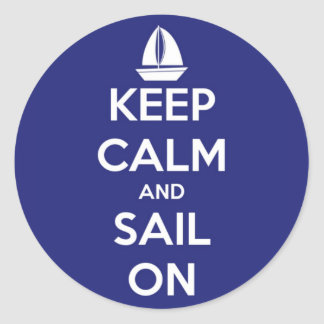 Keep Calm and Sail On Blue Round Sticker