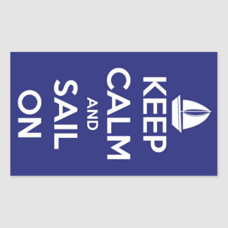 Keep Calm and Sail On Blue Stickers Rectangular Sticker