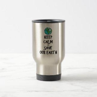 Keep Calm and Save Our Earth Travel Mug