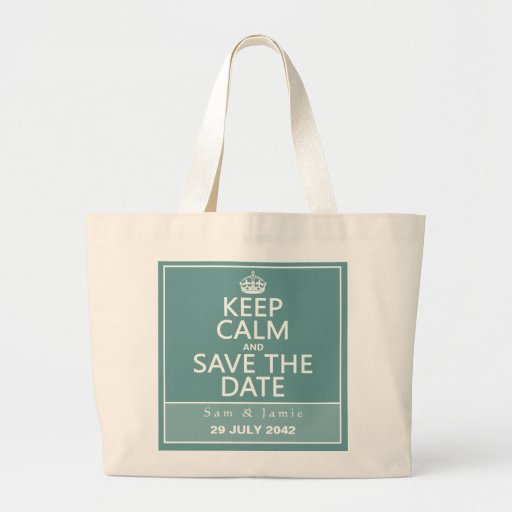 Keep Calm and Save the Date (fully customizable) Canvas Bags