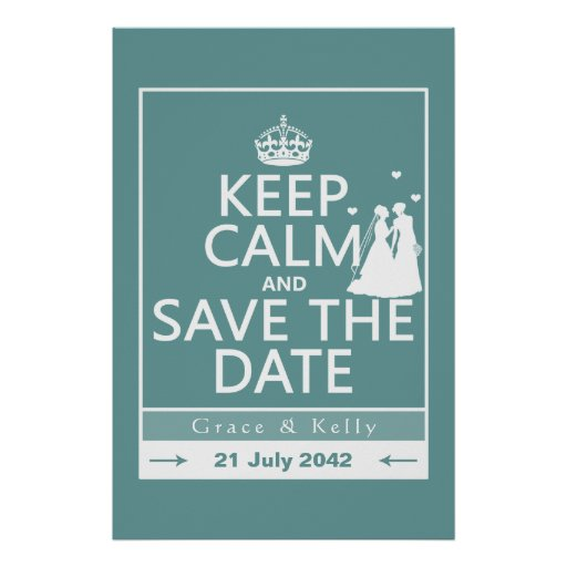 Keep Calm and Save The Date Lesbian Wedding Poster