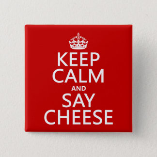 Keep Calm and Say Cheese (photography)(any color) 15 Cm Square Badge