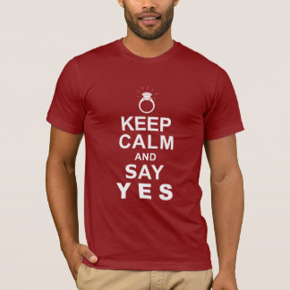 Keep Calm and Say Yes T-Shirt