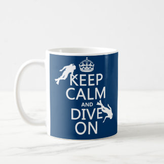 Keep Calm and (scuba) Dive On (in any color) Basic White Mug