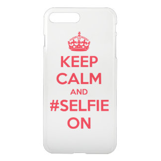 Keep calm and #selfie on iPhone 7 plus case