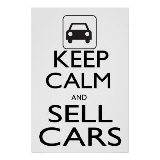 Keep Calm and Sell Cars Poster