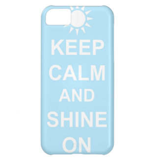 Keep Calm and Shine on iPhone 5 case